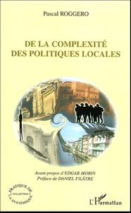 Pascal Roggero - De la complexité des politiques locales - Systèmes d'action et enseignement supérieur dans les villes moyennes de Midi-Pyrénées.