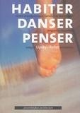 Pascal Rollet et Florence Lipsky - Habiter Danser Penser - Edition bilingue français-anglais.