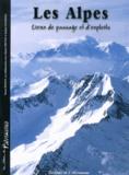 Pascal Roman - Les Alpes - Lieux de passage et d'exploits.