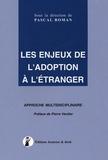 Pascal Roman et  Collectif - Les enjeux de l'adoption à l'étranger - Approche multidisciplinaire.
