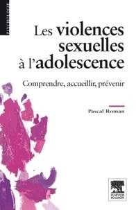 Les violences sexuelles à ladolescence - Comprendre, accueillir, prévenir.pdf