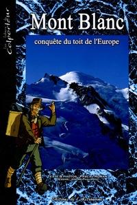 Pascal Roman - Mont Blanc - Conquête du toit de l'Europe.