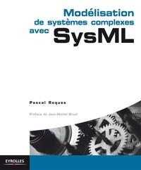 Pascal Roques - Modélisation de systèmes complexes avec SysML.