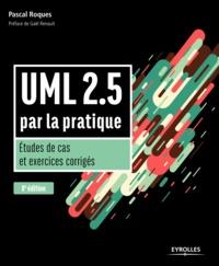 Pascal Roques - UML 2.5 par la pratique - Etudes de cas et exercices corrigés.