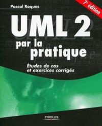 Pascal Roques - UML 2 par la pratique - Etudes de cas et exercices corrigés.