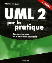 UML 2 par la pratique - Etudes de cas et exercices corrigés.pdf