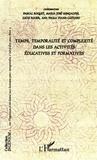 Pascal Roquet et Maria José Gonçalves - Temps, temporalité et complexité dans les activités éducatives et formatives.
