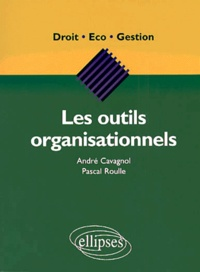 Les outils organisationnels - Pascal Roulle |