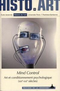 Pascal Rousseau - Mind control - Art et conditionnement psychologique (XIXe-XXIe siècles).