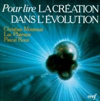 Pascal Roux et Christian Montenat - Pour lire la création dans l'évolution.