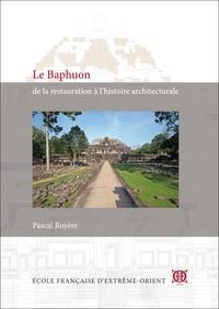 Pascal Royère - Le Baphuon - De la restauration à l'histoire architecturale.