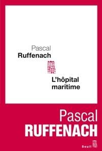 Pascal Ruffenach - L'hôpital maritime.