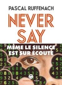 Pascal Ruffenach - Never Say.