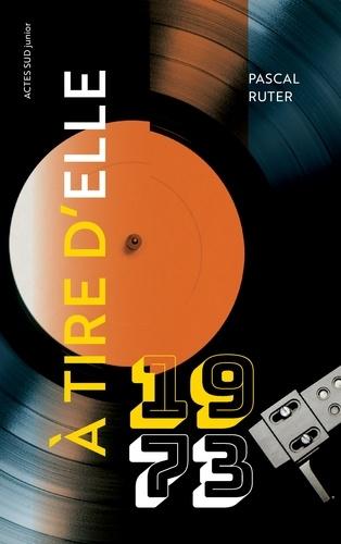 A tire d'elle - 1973 - Format ePub - 9782330133375 - 10,99 €