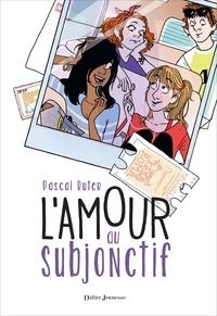 Pascal Ruter - L'Amour au subjonctif.