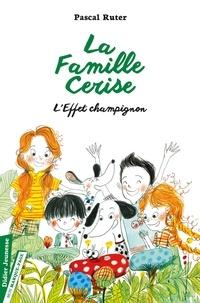 Pascal Ruter - La Famille Cerise  : L'effet champignon.
