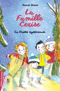 Pascal Ruter - La Famille Cerise Tome 4 : La grotte mystérieuse.