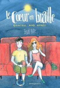 Pascal Ruter - Le Coeur en braille, Quatre ans après.
