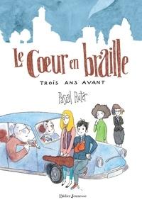 Pascal Ruter - Le Coeur en braille, Trois ans avant.