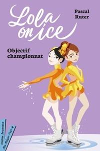 Pascal Ruter - Lola on Ice, tome 2 - Vers de nouveaux défis.