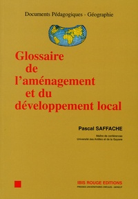 Pascal Saffache - Glossaire de l'aménagement et du développement local.
