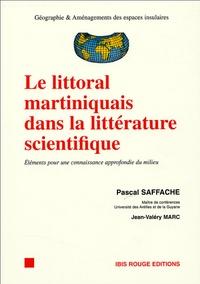Pascal Saffache - Le littoral martiniquais dans la littérature scientifique - Eléments pour une connaissance approfondie du milieu.