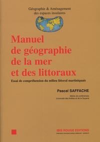 Pascal Saffache - Manuel de géographie de la mer et des littoraux - Essai de compréhension du milieu littoral martiniquais.