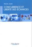 Pascal Salin - Concurrence et liberté des échanges.