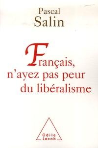 Pascal Salin - Français, n'ayez pas peur du libéralisme.