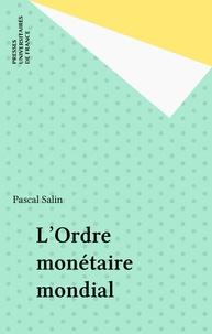 Pascal Salin - L'Ordre monétaire mondial.