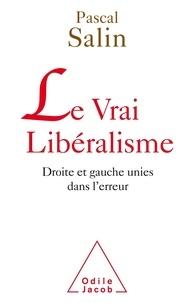 Pascal Salin - Le vrai Libéralisme - Droite et gauche unies dans l'erreur.