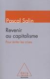 Pascal Salin - Revenir au capitalisme pour éviter les crises.