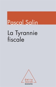 Pascal Salin - Tyrannie fiscale (La).