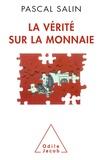 Pascal Salin - Vérité sur la monnaie (La).