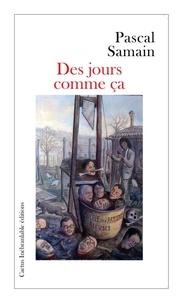 Pascal Samain - Des jours comme ça.
