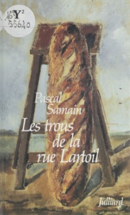 Pascal Samain - Les Trous de la rue Lartoil.
