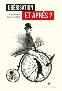 Pascal Savoldelli - Ubérisation, et après ?.