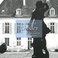 Pascal Schultz - Le château de Choisey - Une demeure franc-comtoise du siècle des Lumières.