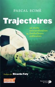 Pascal Scime - Trajectoires.