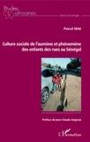 Pascal Sène - Culture sociale de l'aumône et phénomène des enfants des rues au Sénégal.