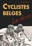 Pascal Sergent - Cyclistes belges : le dico.