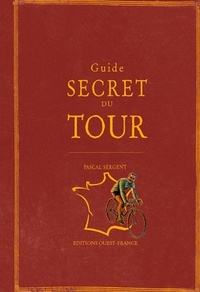 Pascal Sergent - Guide secret du Tour.