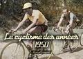 Pascal Sergent - Le cyclisme des années 1950.