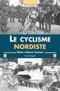 Pascal Sergent - Le cyclisme nordiste.