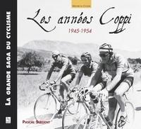 Pascal Sergent - Les années Coppi - 1945-1954.