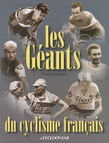 Pascal Sergent - Les géants du cyclisme français.