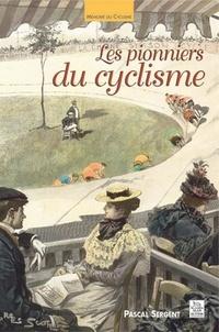 Pascal Sergent - Les pionniers du cyclisme.