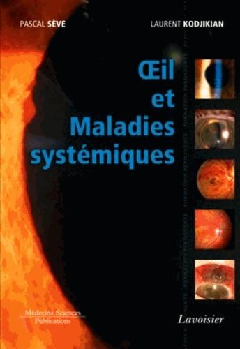 Pascal Sève et Laurent Kodjikian - Oeil et maladies systémiques.