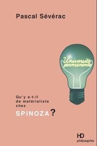 Pascal Sévérac - Qu'y a-t-il de matérialiste chez Spinoza ?.