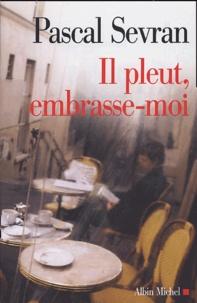 Pascal Sevran - Journal Tome 6 : Il pleut, embrasse-moi.